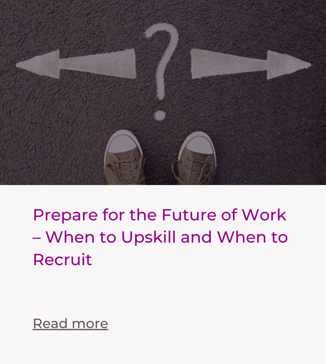 Prepare for the Future of Work – When to Upskill and When to Recruit